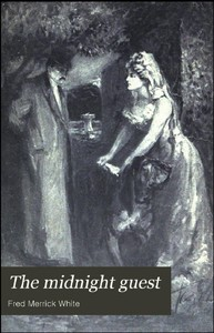 Cover of the book The Midnight Guest by Fred M. (Fred Merrick) White