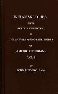 cover for book Indian Sketches, Taken During an Expedition to the Pawnee and Other Tribes of American Indians (Vol. 1 of 2)