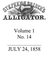 cover for book Stephen H. Branch's Alligator, Vol. 1, No. 14, July 24, 1858
