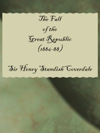 cover for book The Fall of the Great Republic (1886-88)