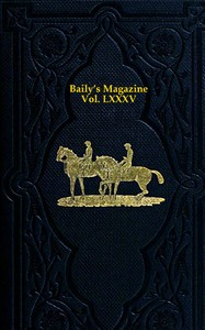 cover for book Baily's Magazine of Sports and Pastimes, Volume 85