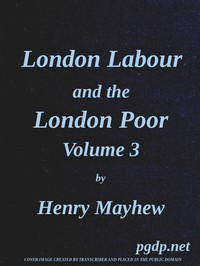 cover for book London Labour and the London Poor (Vol. 3 of 4)