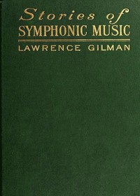 Cover of the book Stories of Symphonic Music by Lawrence Gilman