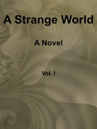 cover for book A Strange World, Volume 1 (of 3)