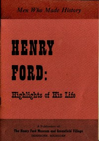 Cover of the book Henry Ford: Highlights of His Life by Edison Institute