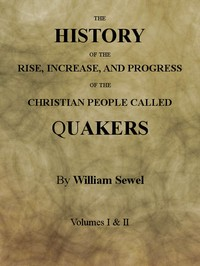 cover for book The History of the Rise, Increase, and Progress of the Christian People Called Quakers Intermixed with Several Remarkable Occurrencs.