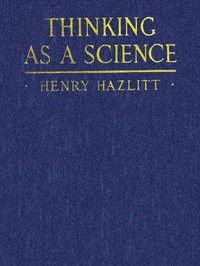 Cover of the book Thinking as a Science by Henry Hazlitt (1894-1993)