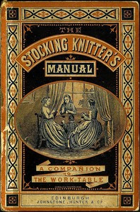 cover for book The Stocking-Knitter's Manual