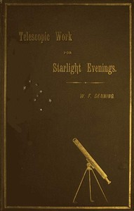 Cover of the book Telescopic Work for Starlight Evenings by William F. Denning