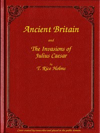 cover for book Ancient Britain and the Invasions of Julius Caesar