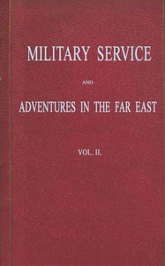 cover for book Military Service and Adventures in the Far East, Vol. II (of 2)