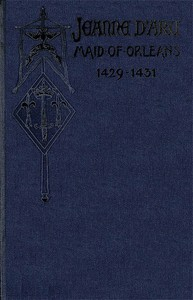 cover for book Jeanne d'Arc, Maid of Orleans, deliverer of France