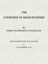 Cover of the book The Courtship of Miles Standish: by P. H. Pearson