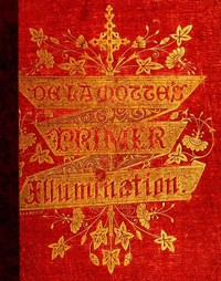 cover for book A Primer of The Art of Illumination for the Use of Beginners
