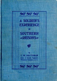 cover for book A Soldier's Experience in Southern Prisons
