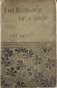 Cover of the book The Romance of a Shop by Amy Levy