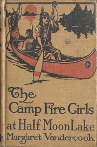 cover for book The Camp Fire Girls at Half Moon Lake