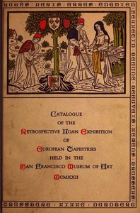 Cover of the book Catalogue of the Retrospective Loan Exhibition of European Tapestries by Phyllis Ackerman