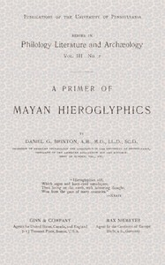 Cover of the book A Primer of Mayan Hieroglyphics by Daniel G. (Daniel Garrison) Brinton
