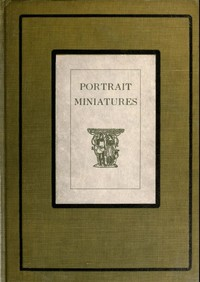 Cover of the book The miniature collector; a guide for the amateur collector of portrait miniatures by George Charles Williamson