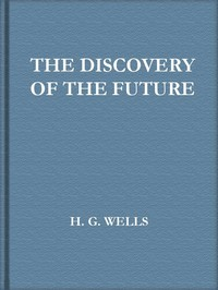 Cover of the book The discovery of the future by H. G. (Herbert George) Wells