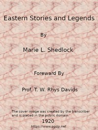 Cover of the book A collection of eastern stories and legends for narration or later reading in schools by Marie L. Shedlock