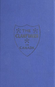 Cover of the book The clan Fraser in Canada : souvenir of the first annual gathering, Toronto, May 5th, 1894 by Alexander Fraser
