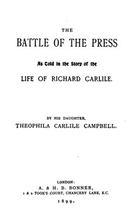 Cover of the book The battle of the press, as told in the story of the life of Richard Carlile by Theophila Carlile Campbell