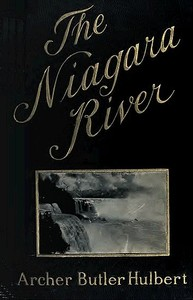 Cover of the book The Niagara River by Archer Butler Hulbert
