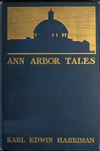 Cover of the book Ann Arbor tales by Karl Edwin Harriman
