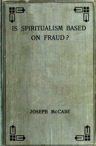Cover of the book Is spiritualism based on fraud ?: the evidence given by Sir A.C. Doyle and others by Joseph McCabe