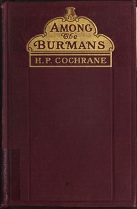 Cover of the book Among the Burmans : a record of fifteen years of work and its fruitage by Henry Park Cochrane