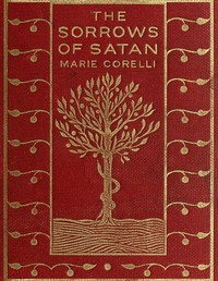 Cover of the book The sorrows of Satan; or, The strange experience of one Geoffrey Tempest, millionaire by Marie Corelli