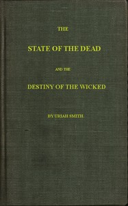 Cover of the book The state of the dead and the destiny of the wicked by Uriah Smith