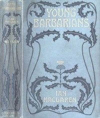 Cover of the book Young barbarians by Ian Maclaren