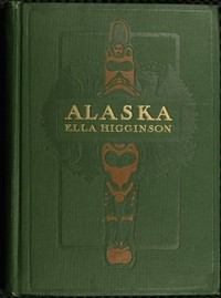 Cover of the book Alaska, the great country by Ella Higginson