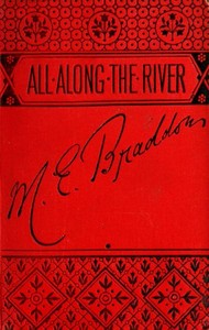 Cover of the book All Along the River : a novel by M. E. (Mary Elizabeth) Braddon