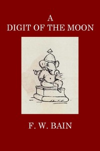Cover of the book A digit of the moon and other love stories from the Hindoo; by F. W. (Francis William) Bain