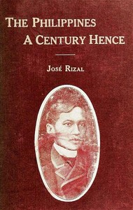 Cover of the book The Philippines a century hence by José Rizal