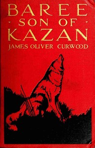 Cover of the book Baree, Son of Kazan by James Oliver Curwood
