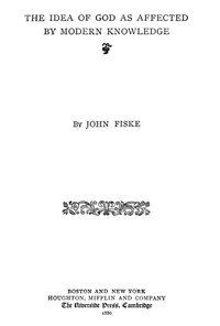 Cover of the book The idea of God as affected by modern knowledge by John Fiske