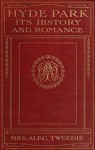 Cover of the book Hyde Park, its history and romance by Mrs. (Ethel) Alec-Tweedie