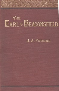 Cover of the book The Earl of Beaconsfield by James Anthony Froude