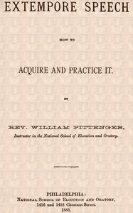 Cover of the book Extempore speech, how to acquire and practice it by William Pittenger