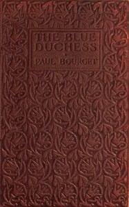 Cover of the book The blue duchess by Paul Bourget
