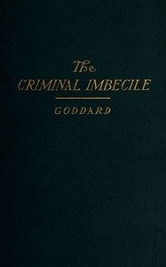 Cover of the book The criminal imbecile; an analysis of three remarkable murder cases by Henry Herbert Goddard