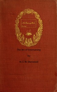 Cover of the book The art of entertaining by M. E. W. (Mary Elizabeth Wilson) Sherwood