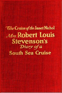 Cover of the book The cruise of the Janet Nichol among the South Sea Islands; a diary by Fanny Van de Grift Stevenson