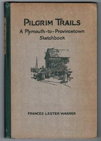 Cover of the book Pilgrim trails : a Plymouth-to-Provincetown sketchbook by Frances Lester Warner