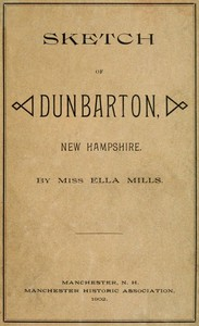 Cover of the book Sketch of Dunbarton, New Hampshire by Ella Mills